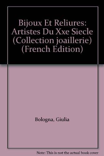 Bijoux Et Reliures: Artistes Du Xxe Siecle (Collection joaillerie)