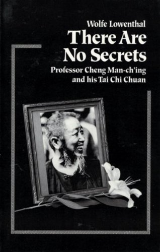 there-are-no-secrets-professor-cheng-man-ching-and-his-tai-chi-chuan-there-are-no-secrets
