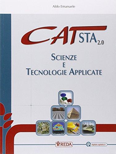 Cat. Scienze e tecnologie applicate. Per le Scuole superiori. Con e-book. Con espansione online