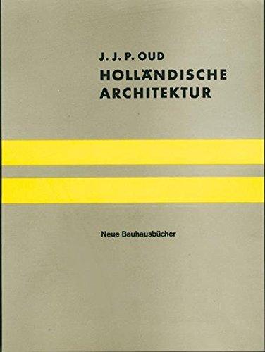Holländische Architektur (Neue Bauhausbücher)