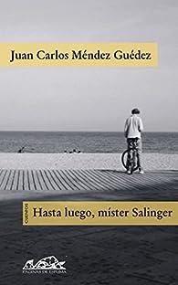 Hasta luego, mister Salinger par Juan Carlos Méndez Guédez