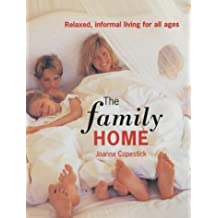 The Family Home: Relaxed, Informal Living for All Ages by Joanna Copestick (2001-09-17)