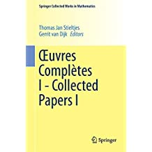 Oeuvres Complètes I - Collected Papers I (Springer Collected Works in Mathematics)