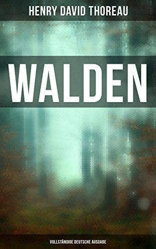WALDEN - Vollständige deutsche Ausgabe (Wer Ich Bin Das Leben Der Kinder)
