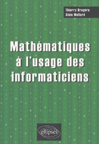 Mathématiques à l'usage des informaticiens par Thierry Brugère, Alain Mollard