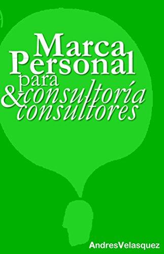 Marca Personal para Consultoria & Consultores Descargar PDF