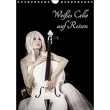 Weißes Cello auf Reisen (Wandkalender 2019 DIN A4 hoch): Mit dem weißen Cello durch's Jahr - eine musisch-künstlerische Bilderreise (Monatskalender, 14 Seiten) (CALVENDO Kunst)
