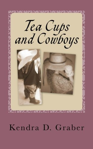 Tea Cups and Cowboys: One mom's journey with laughter and tears