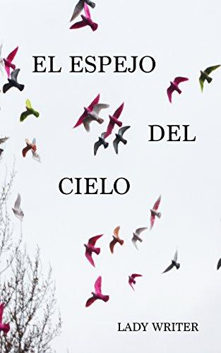 Descargar Libro El Espejo del Cielo de Lady Writer
