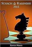 Schachkalender 2015: Taschenkalender für Schachspieler (32. Jahrgang)