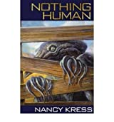 [(Nothing Human)] [ By (author) Nancy Kress ] [September, 2003]