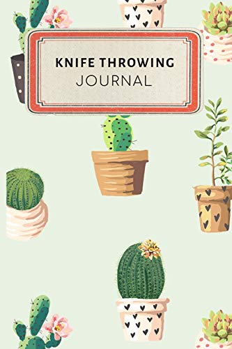 Knife throwing Journal: Cute Cactus Succulents Dotted Grid Bullet Journal Notebook - 100 pages 6 x 9 inches Log Book (My Passion Hobbies Series Volume 81, Band 81) Serie Carving Fork