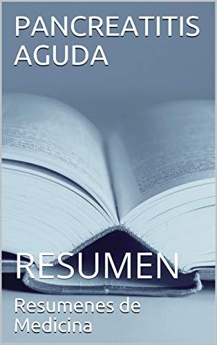 PANCREATITIS AGUDA y CRONICA: RESUMEN (Spanish Edition)