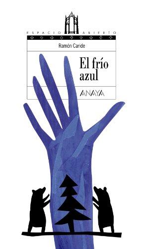 El frío azul (Literatura Juvenil (A Partir De 12 Años) - Espacio Abierto) por Ramón Caride