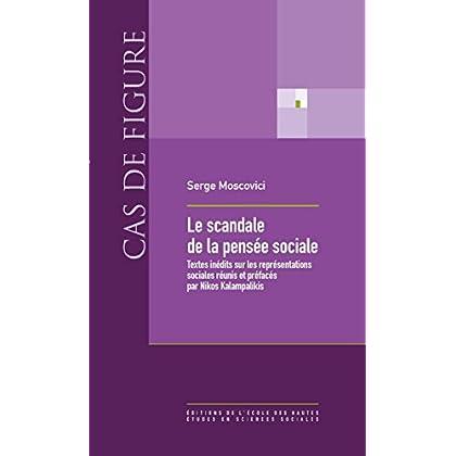 Le scandale de la pensée sociale: Textes inédits sur les représentations sociales réunis et préfacés par Nikos Kalampalikis (Cas de figure)