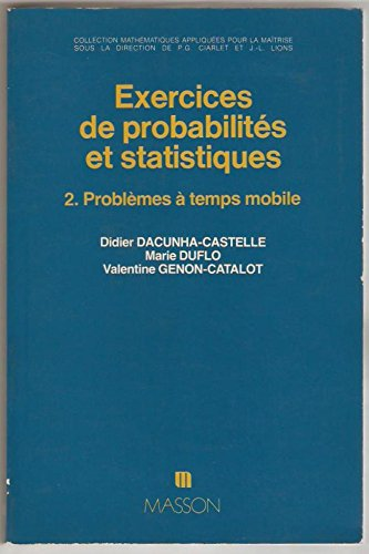 Dacunha-Castelle (Didier) - Duflo (Marie) - Genon-Catalot (Valentine). Exercices de probabilits et statistiques. Tome 2 Problmes  temps mobile.