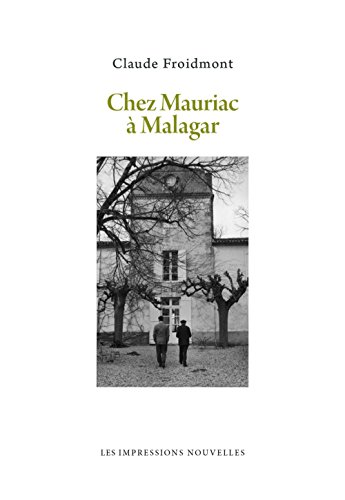 Chez Mauriac à Malagar por Claude Froidmont