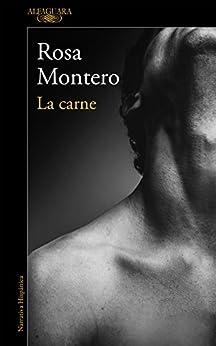 La carne (Spanish Edition) by [Montero, Rosa]