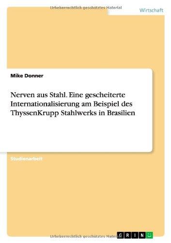 nerven-aus-stahl-eine-gescheiterte-internationalisierung-am-beispiel-des-thyssenkrupp-stahlwerks-in-