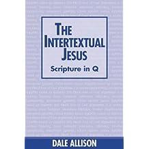 Intertextual Jesus by Dale C., Jr. Allison (2000-10-01)