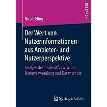 Der Wert von Nutzerinformationen aus Anbieter- und Nutzerperspektive: Analyse des Trade-offs zwischen Datenverwendung und Datenschutz