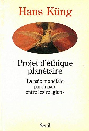 Projet d'éthique planétaire : La paix mondiale par la paix entre les religions par Hans Küng