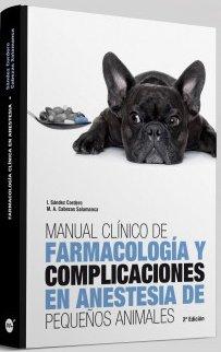 Manual clínico de farmacología y complicaciones en anestesia de pequeños animales por Miguel Ángel Cabezas Salamanca