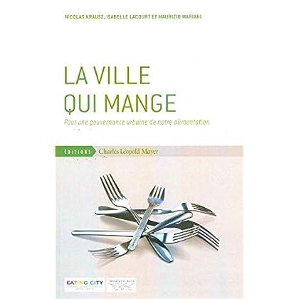 La Ville qui Mange: Pour une Gouvernance Urbaine de Notre...