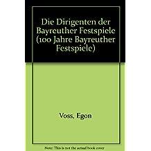 Die Dirigenten der Bayreuther Festspiele