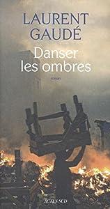 vignette de 'Danser les ombres (Laurent Gaudé (1972-....))'