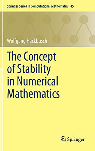 The Concept of Stability in Numerical Mathematics (Springer Series in Computational Mathematics (45), Band 45)