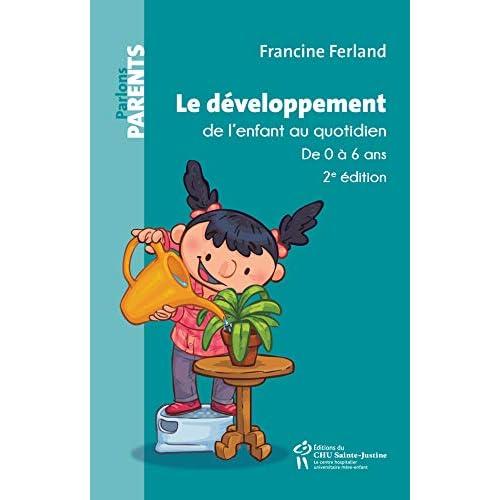 Le développement de l'enfant au quotidien: De 0 à 6 ans