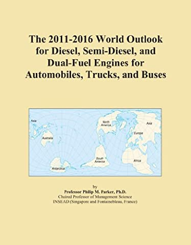 The 2011-2016 World Outlook for Diesel, Semi-Diesel, and Dual-Fuel Engines for Automobiles, Trucks, and Buses