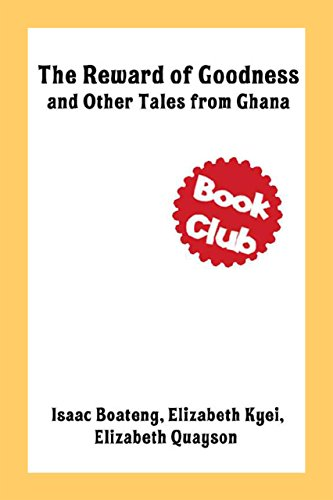 The Reward of Goodness and Other Tales from Ghana (English Edition)