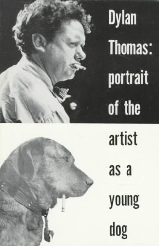 (PORTRAIT OF THE ARTIST AS A YOUNG DOG ) BY Thomas, Dylan (Author) Paperback Published on (01 , 1975)