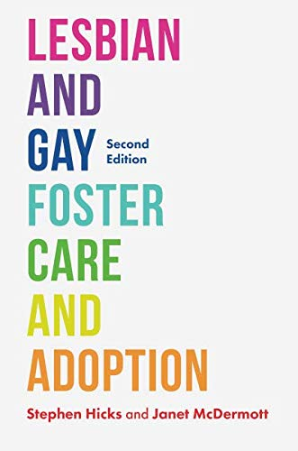 Lesbian and Gay Foster Care and Adoption, Second Edition