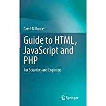 [(Guide to HTML, Javascript and PHP)] [ By (author) David R. Brooks ] [May, 2011]