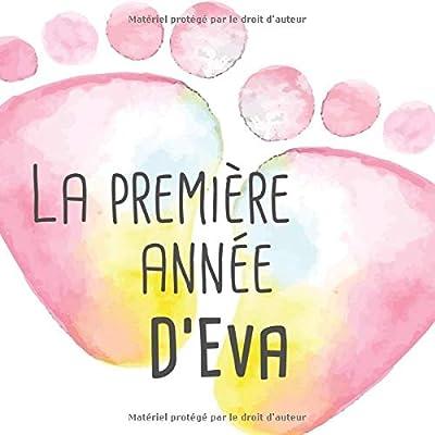La première année d'Eva: Album bébé à remplir pour la première année de vie - Album naissance fille