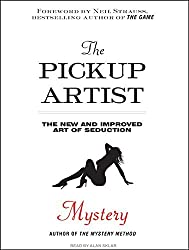 The Pickup Artist: The New and Improved Art of Seduction by Mystery (2010-02-15)
