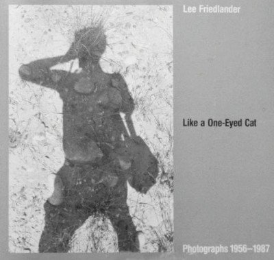 Like a One-Eyed Cat: Photographs by Lee Friedlander : 1956-1987 by Rod Slemmons (1989-03-02) - Cat Rod