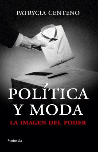 Política y moda: La imagen del poder (ATALAYA) por Patrycia Centeno Vispo