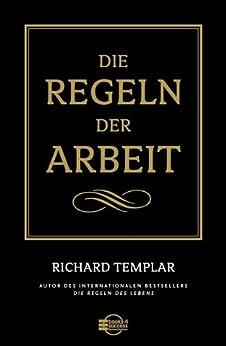 Die Regeln der Arbeit von [Templar, Richard]