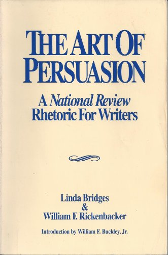 Preisvergleich Produktbild The Art of Persuasion: A National Review Rhetoric for Writers