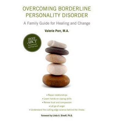 by-porr-valerie-author-overcoming-borderline-personality-disorder-a-family-guide-for-healing-and-cha