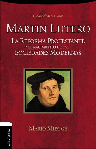 Martin Lutero: La Reforma protestante y el nacimiento de la sociedad moderna