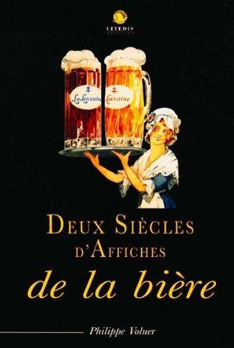 Deux siècles d'affiches de la bière par Philippe Voluer