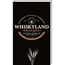 Whiskyland Franken - Die Macher - Die Geniesser - Die Botschafter