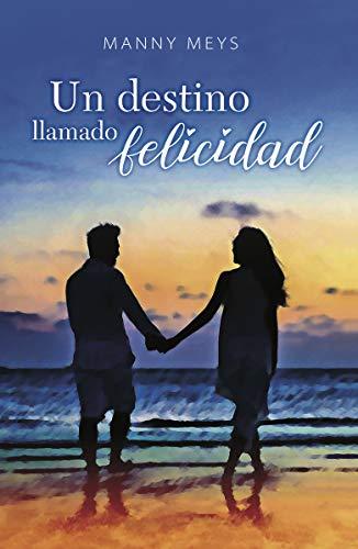 Un destino llamado felicidad de Manny Martínez
