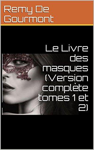 Le Livre des masques (Version complète tomes 1 et 2) par Remy De Gourmont
