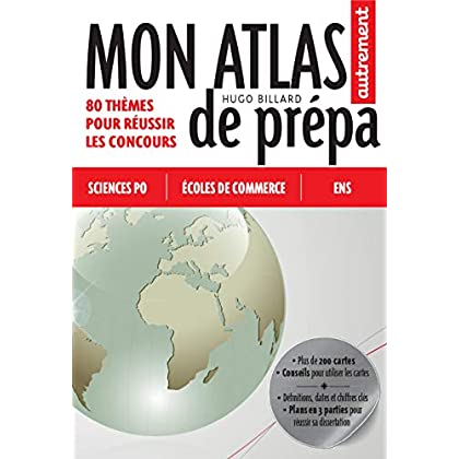 Mon Atlas de prépa. 80 thèmes pour réussir les concours (Sciences Po, Écoles de commerce, ENS) (Atlas Mémoires)
